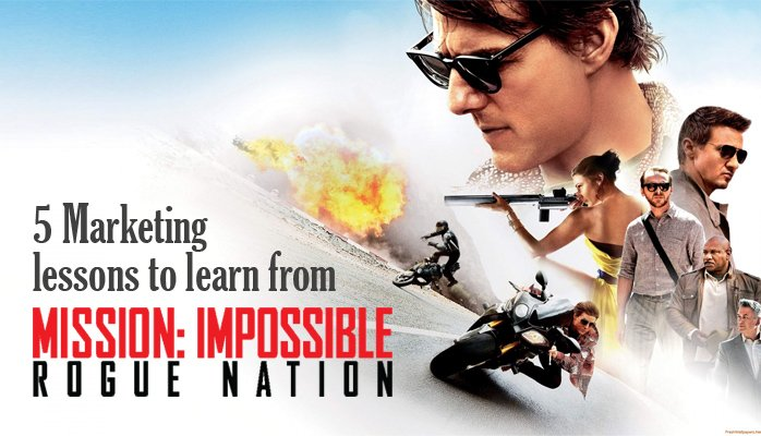 5 Marketing lessons to learn from Mission Impossible: Rogue Nation